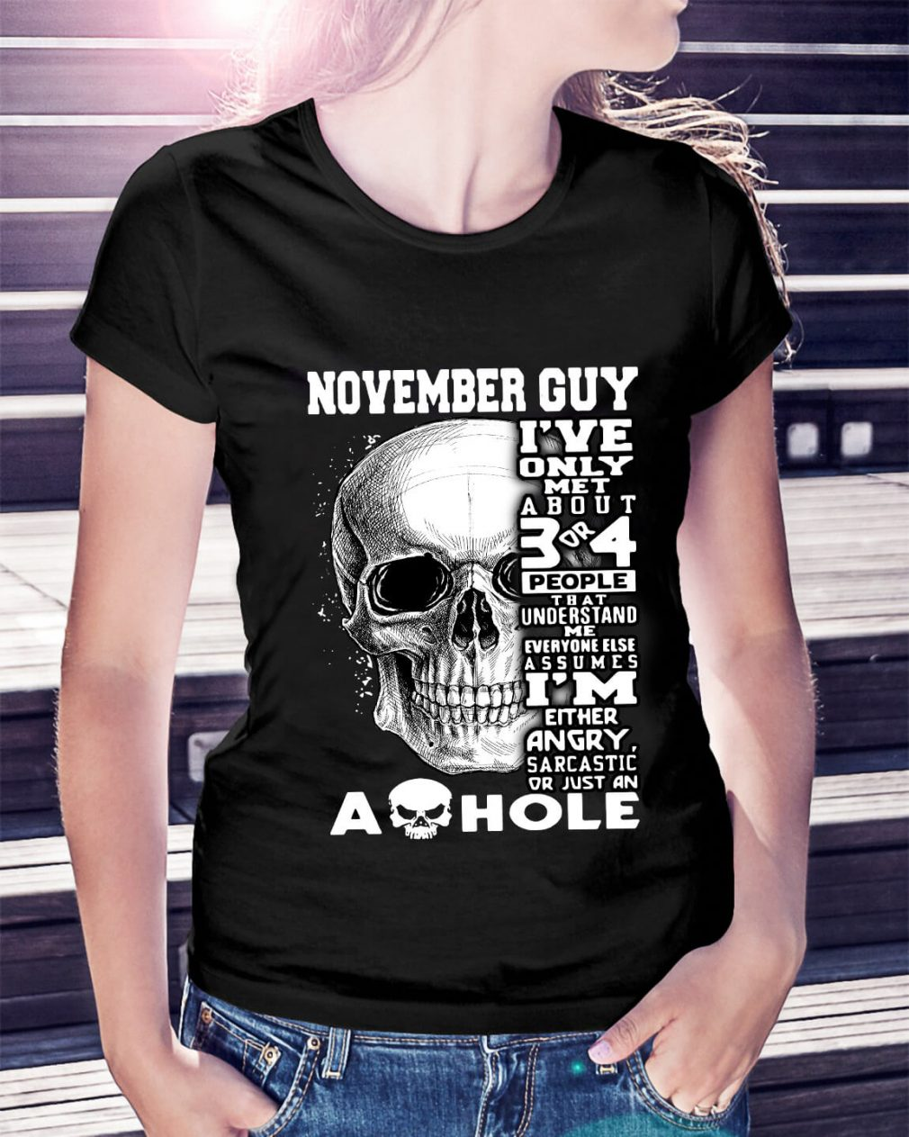 November guy I've only met about 3 or 4 people that understand me Ladies Tee