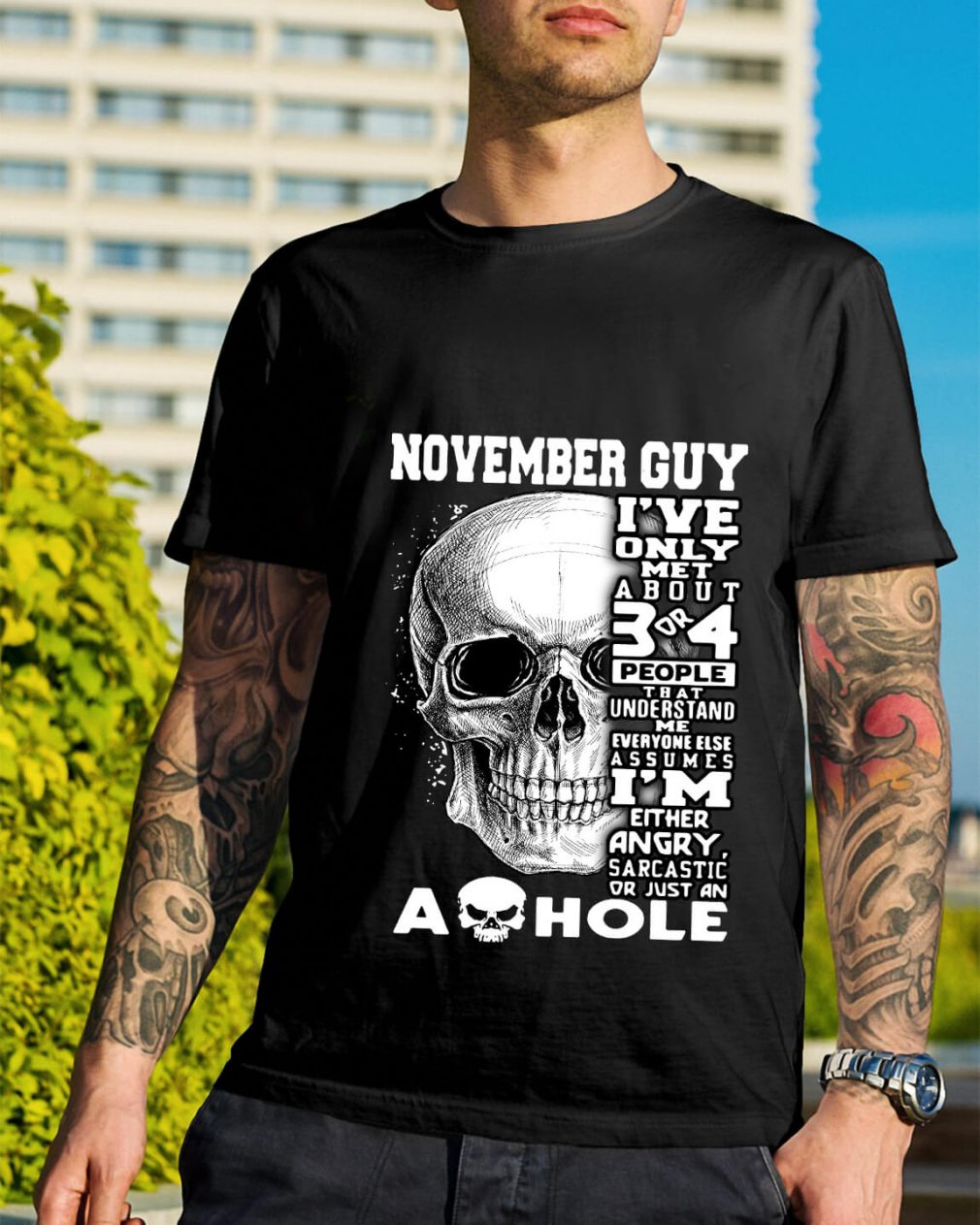 November guy I've only met about 3 or 4 people that understand me shirt