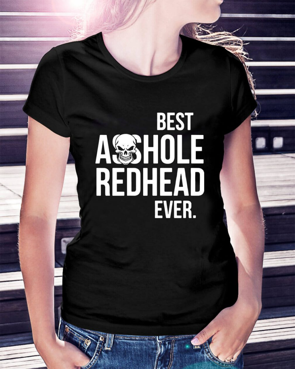 Best asshole redhead ever Ladies Tee