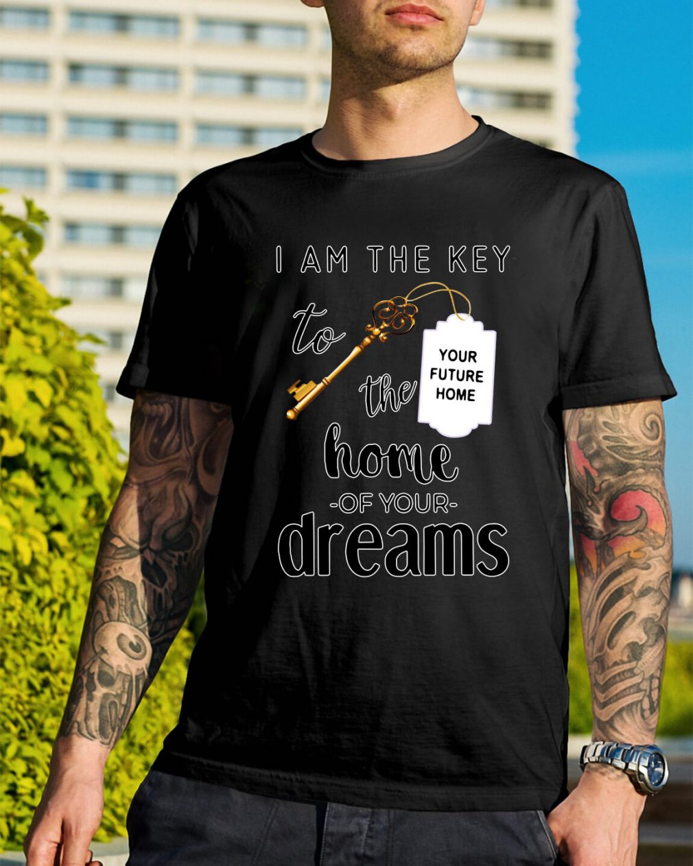 Official I am the key to the home of your dreams shirt