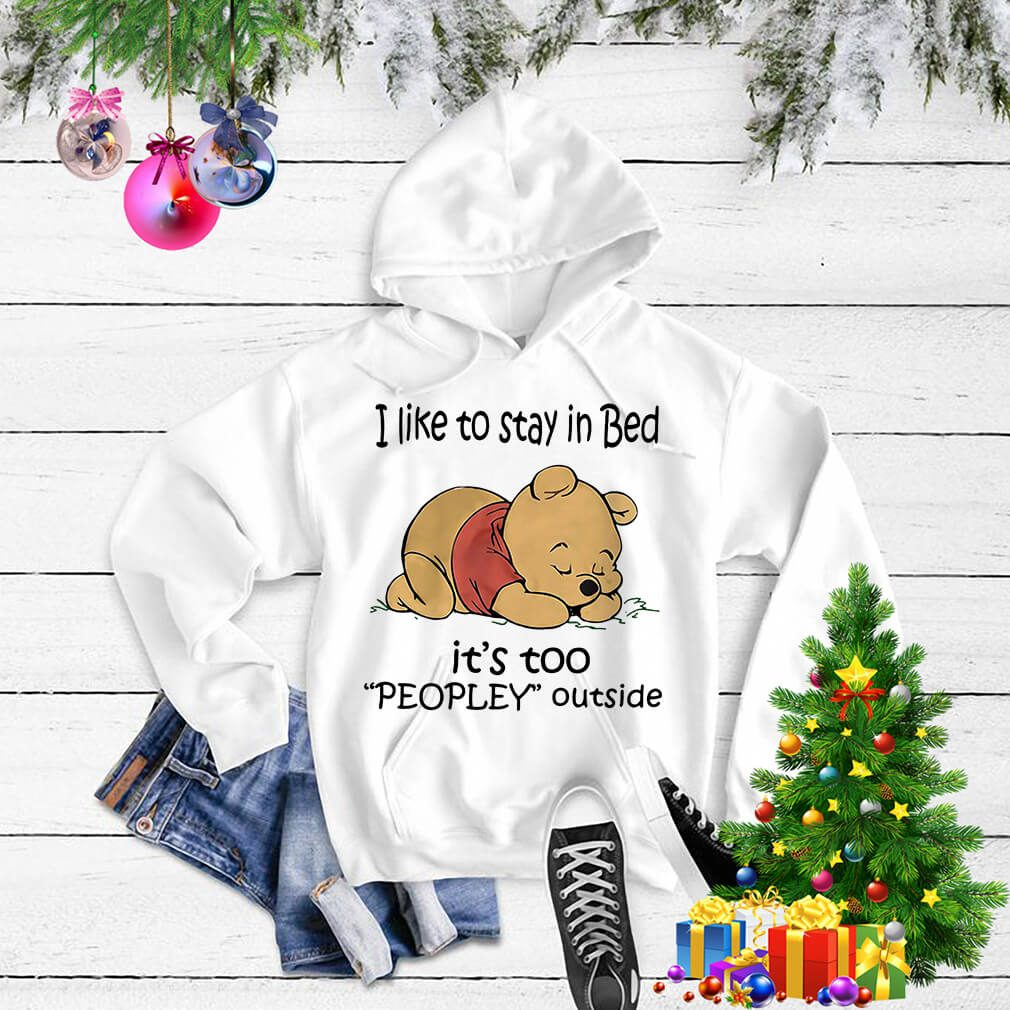 Official Pooh I like to stay in bed it's too people outside Hoodie