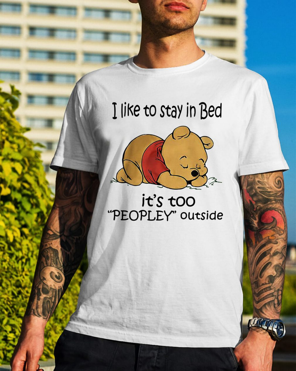 Official Pooh I like to stay in bed it's too people outside shirt