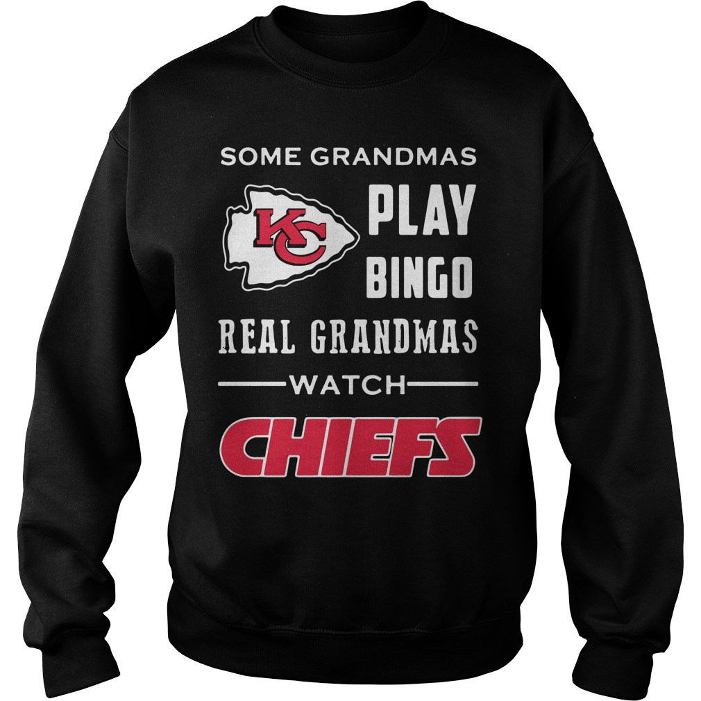Some grandmas play Bingo real grandmas watch Chiefs Sweater
