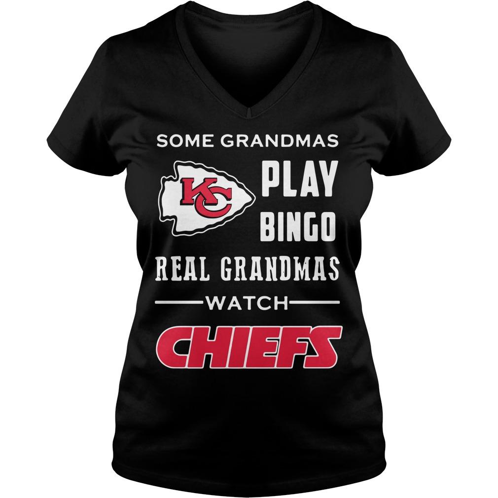Some grandmas play Bingo real grandmas watch Chiefs V-neck T-shirt