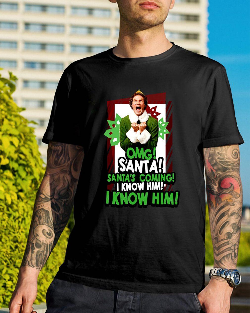 Omg Santa Santa's coming I know him I know him Guys Shirt
