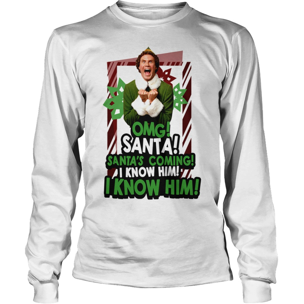Omg Santa Santa's coming I know him I know him Longsleeve Tee