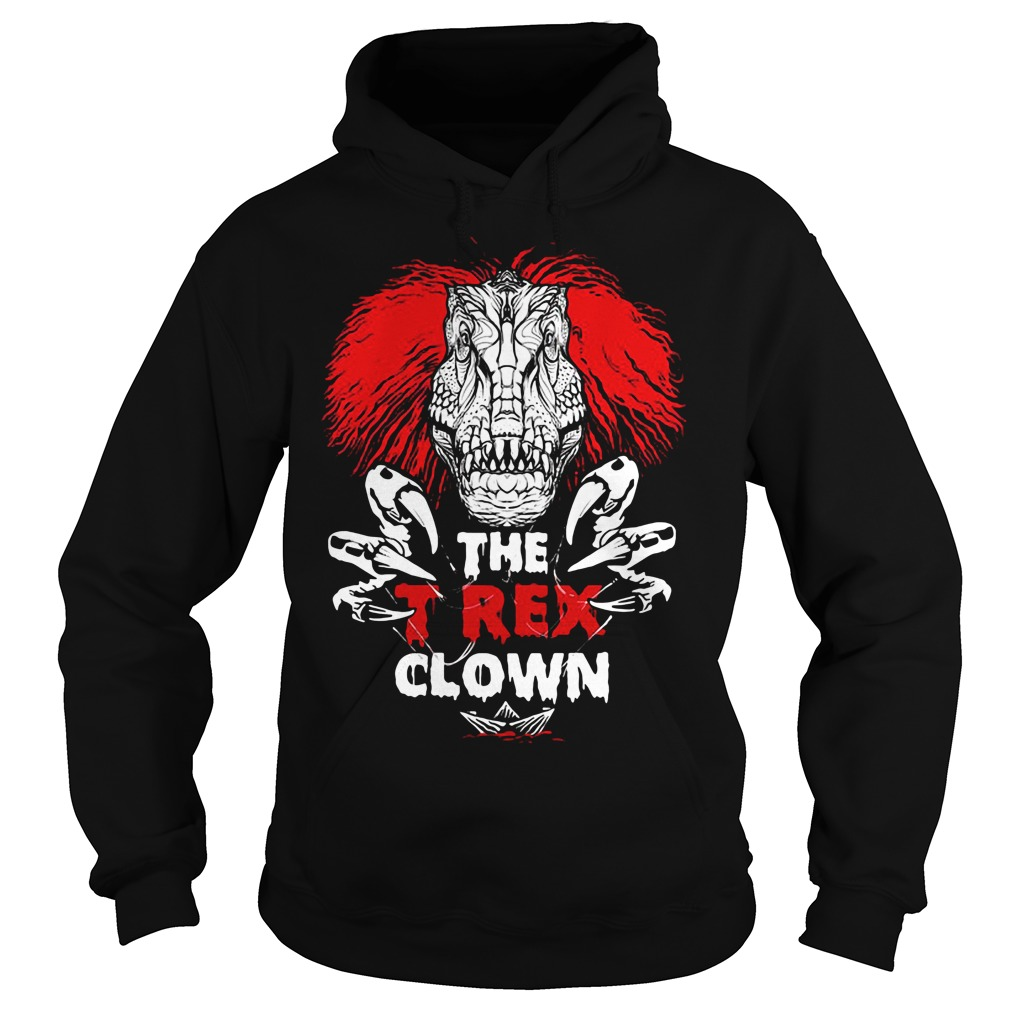 Pennywise the T-rex clown Hoodie