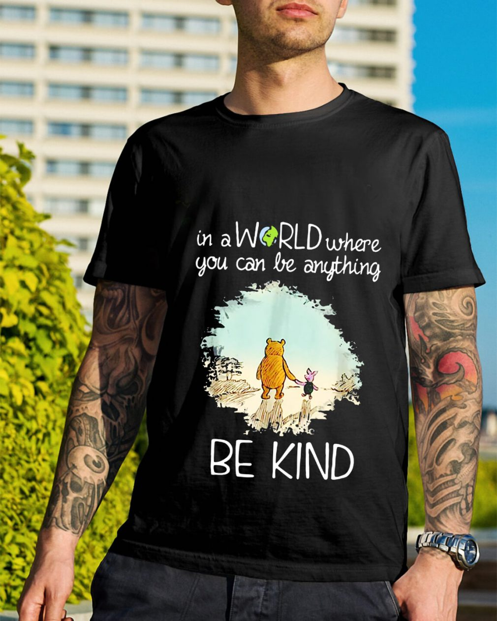 Pooh and Piglet in a world where you can be anything be kind shirt