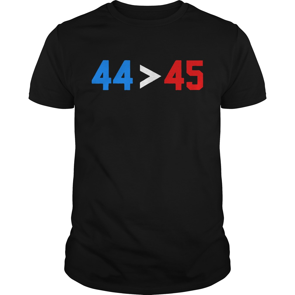 President Obama 44 greater than Trump 45 Guys Shirt