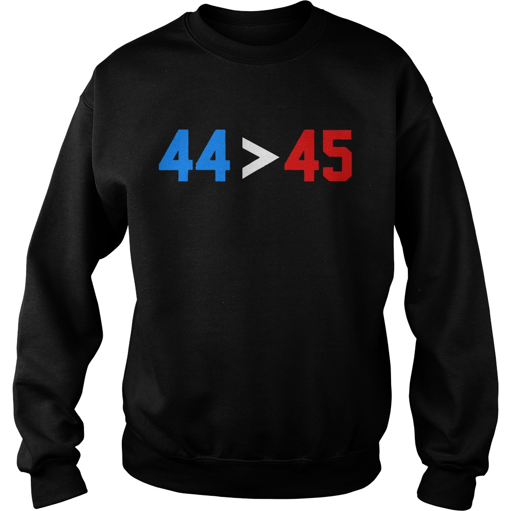 President Obama 44 greater than Trump 45 Sweater