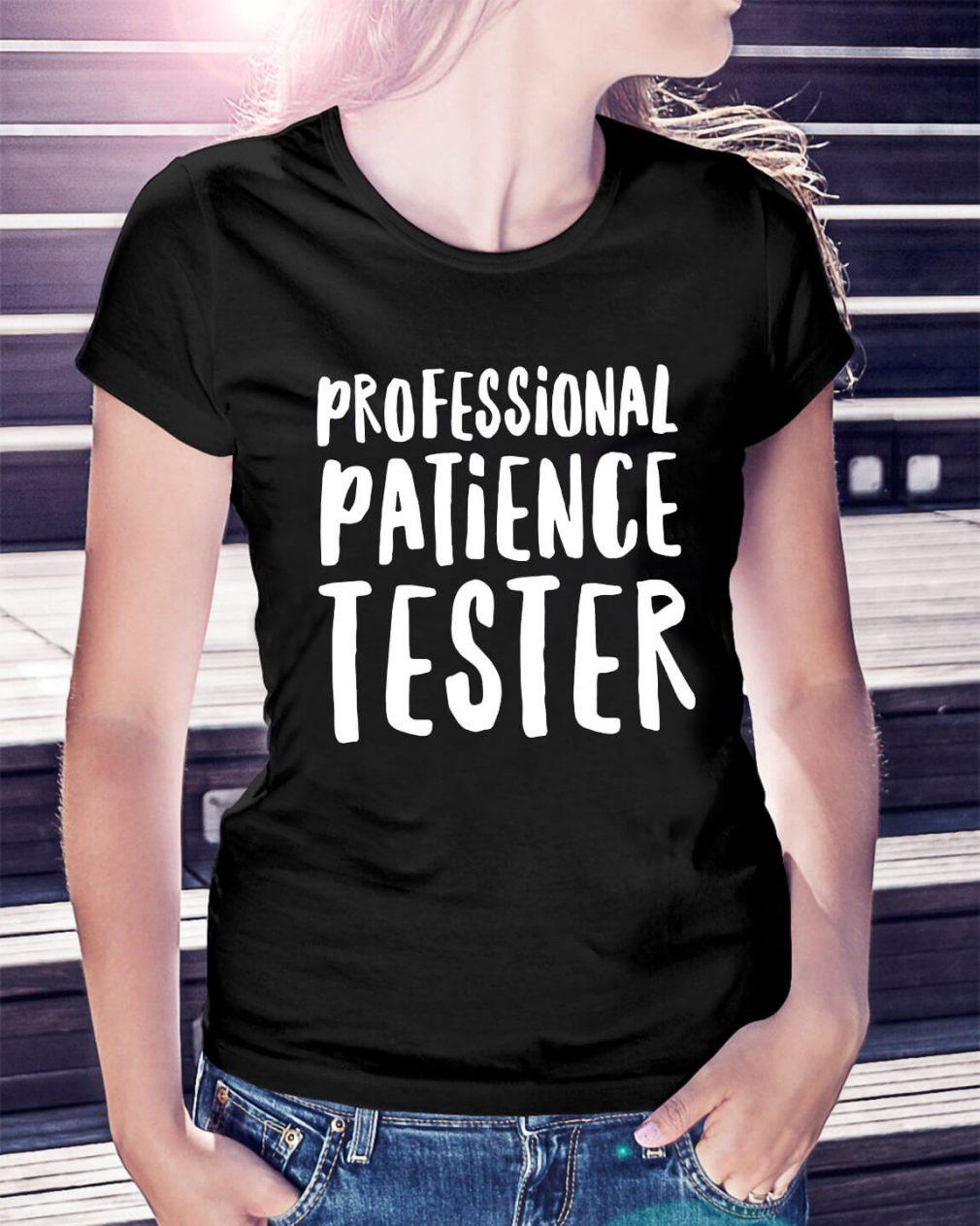 Professional patience tester Ladies Tee