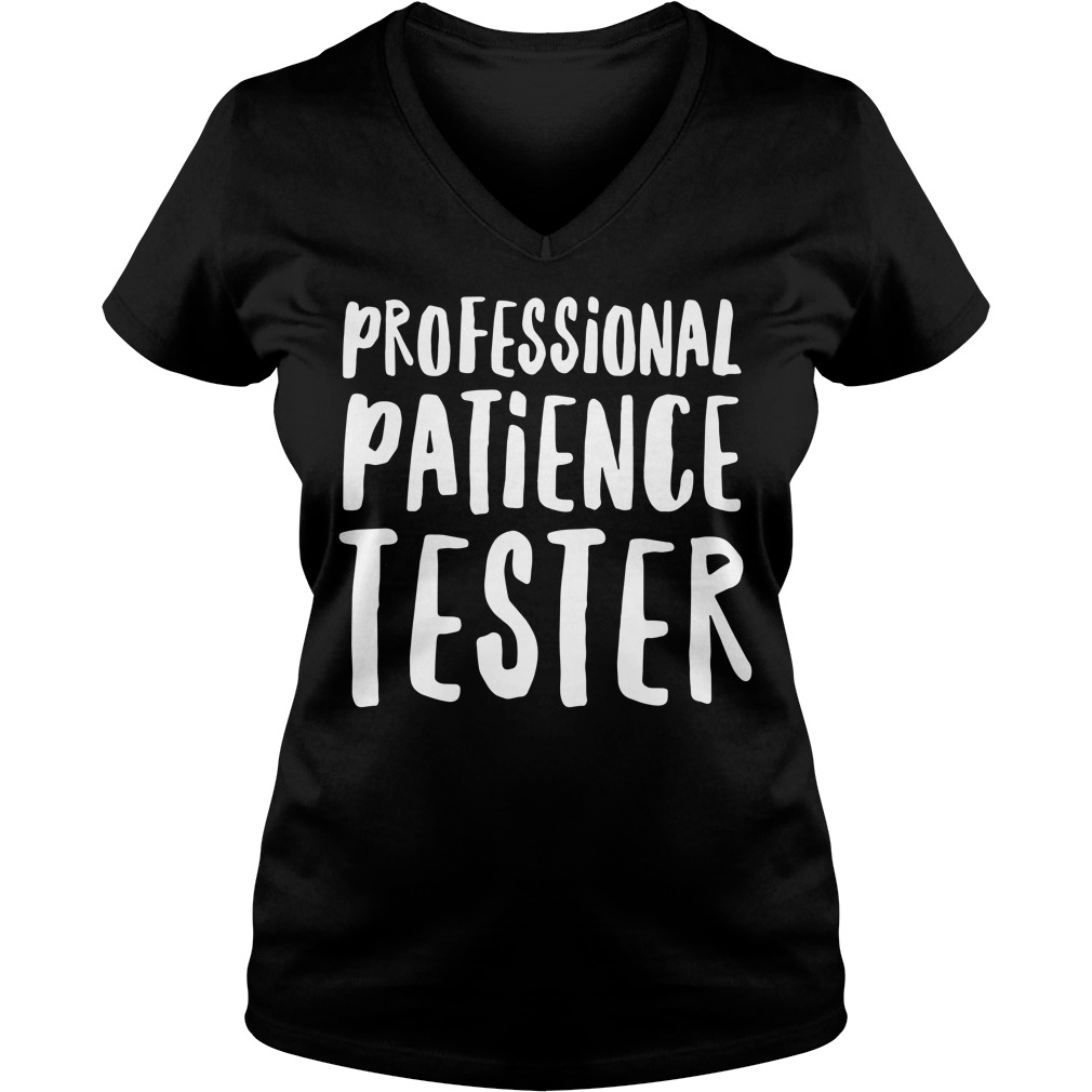 Professional patience tester V-neck T-shirt