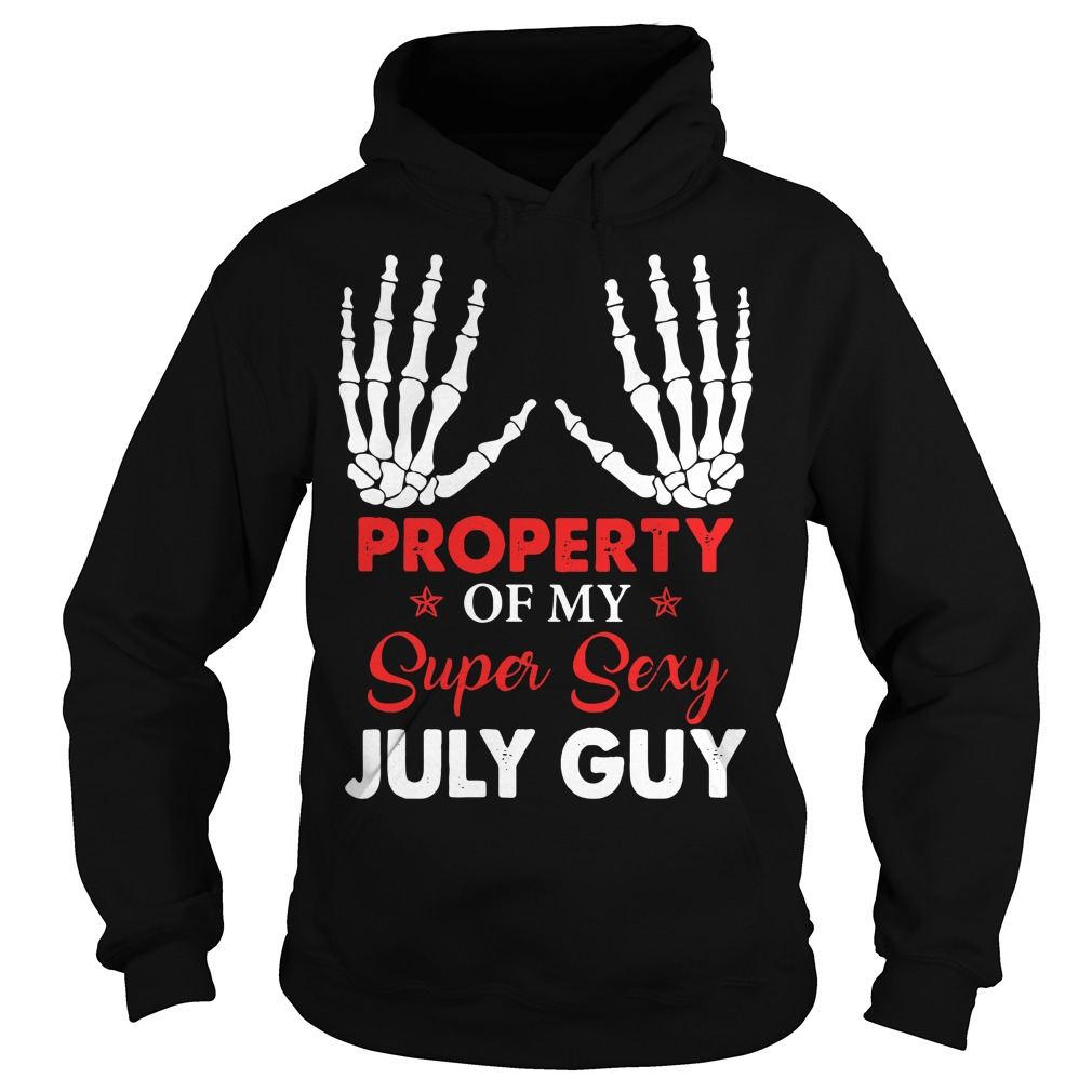 Property of my super sexy July guy Hoodie
