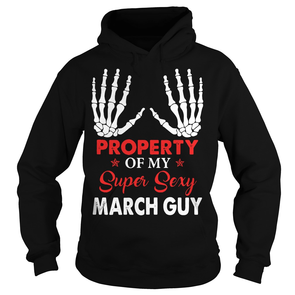 Property of my super sexy March guy Hoodie