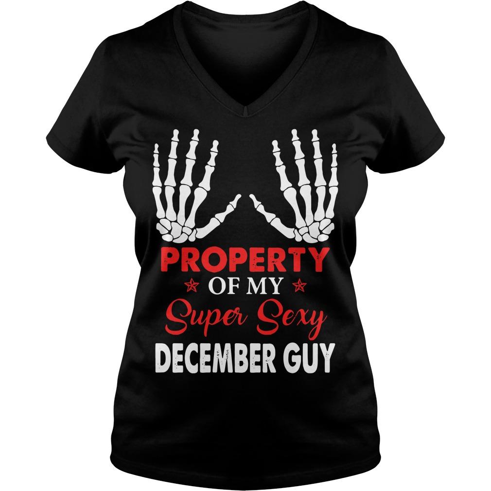 Property of my super sexy December guy V-neck T-shirt