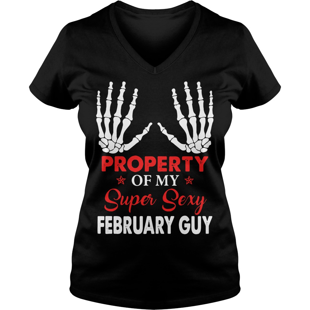 Property of my super sexy February guy V-neck T-shirt