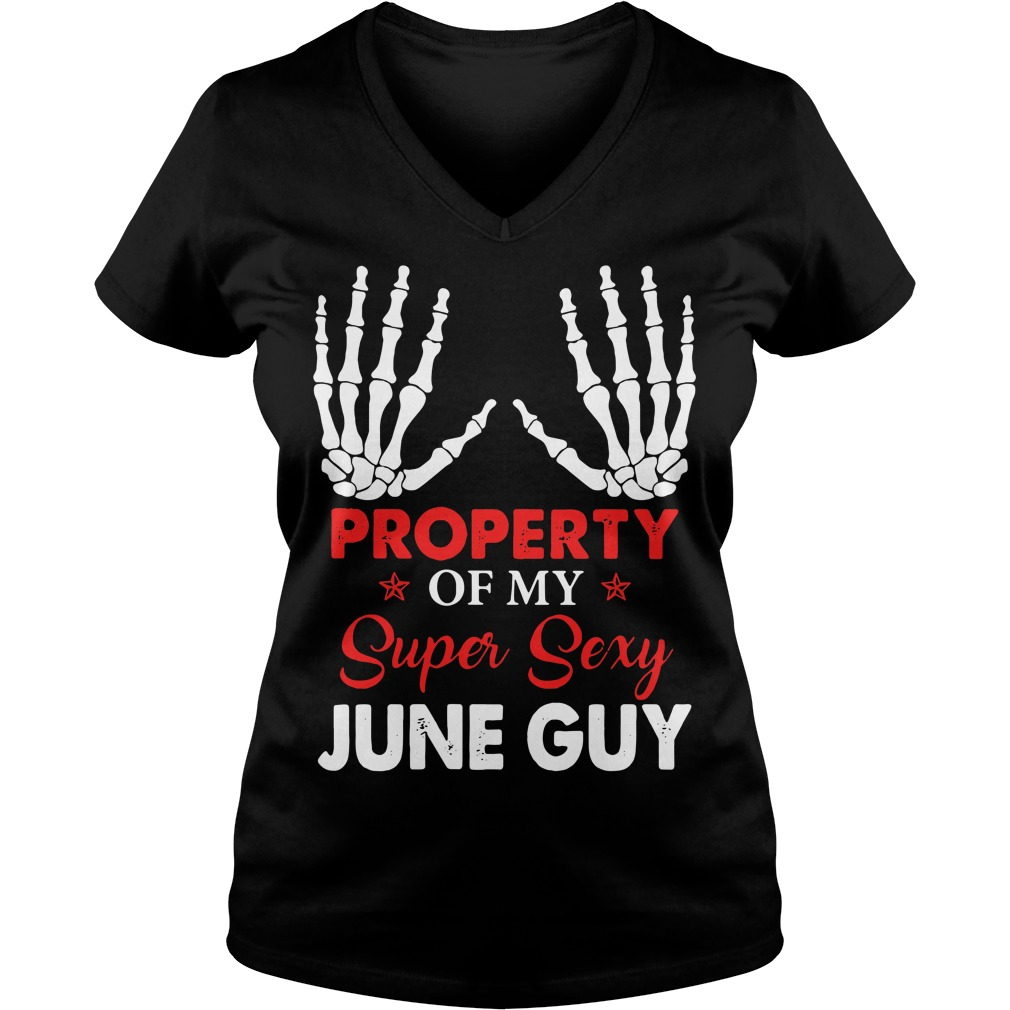 Property of my super sexy June guy V-neck T-shirt