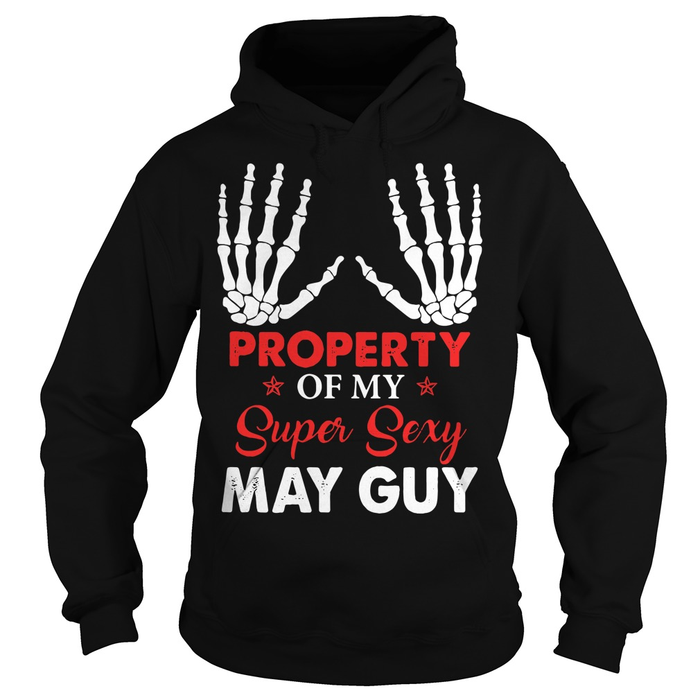 Property of my super sexy May guy Hoodie