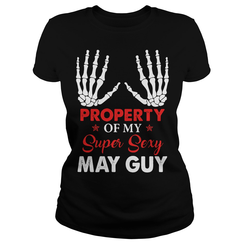 Property of my super sexy May guy Ladies Tee