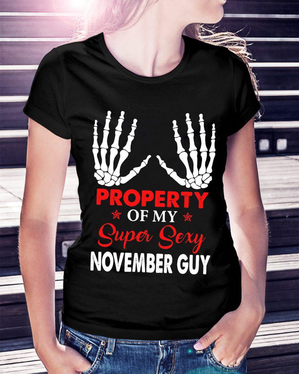 Property of my super sexy November guy shirt