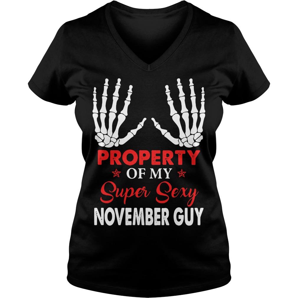 Property of my super sexy November guy V-neck T-shirt