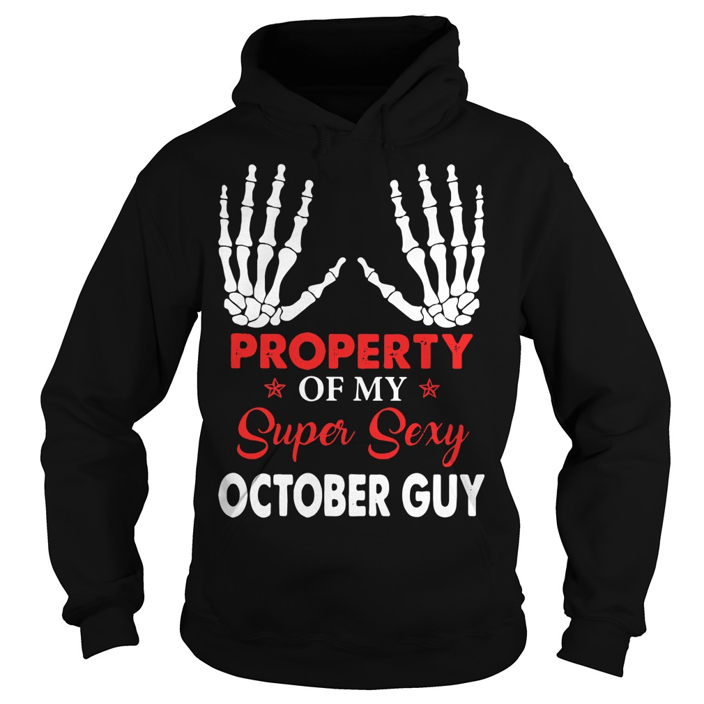 Property of my super sexy October guy Hoodie