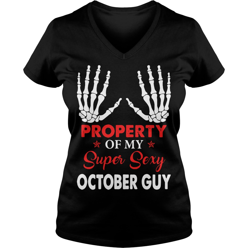 Property of my super sexy October guy V-neck T-shirt