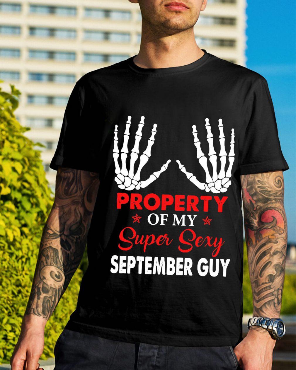Property of my super sexy September guy Guys Shirt