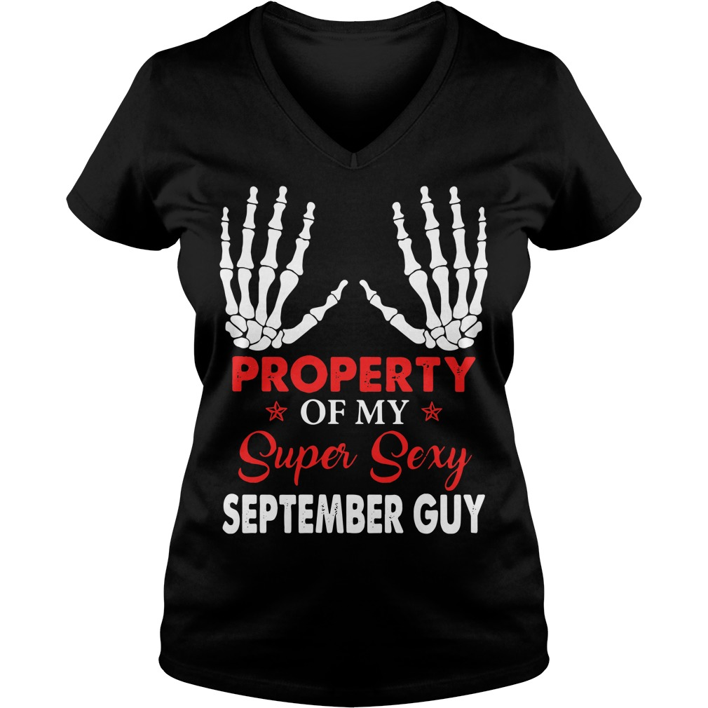 Property of my super sexy September guy V-neck T-shirt