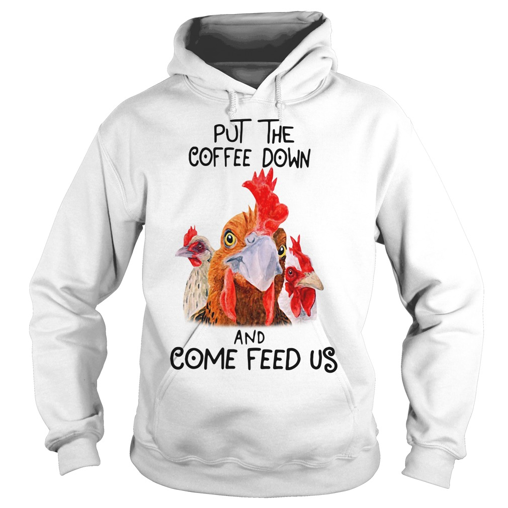 Roosters put the coffee down and come feed us Hoodie