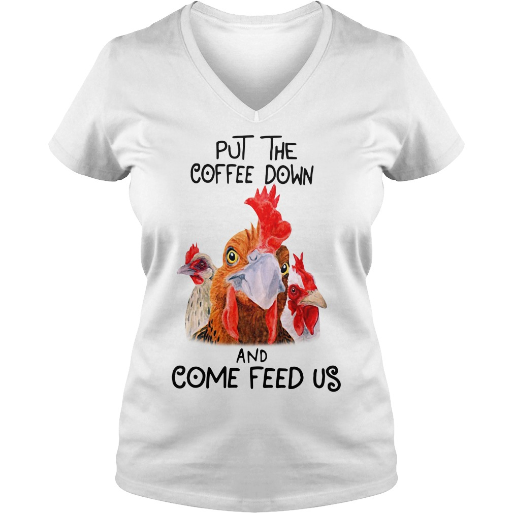Roosters put the coffee down and come feed us V-neck T-shirt