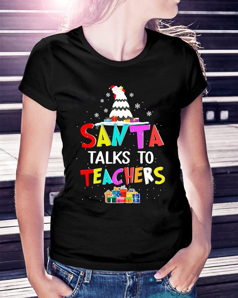 Santa talks to teachers Ladies Tee