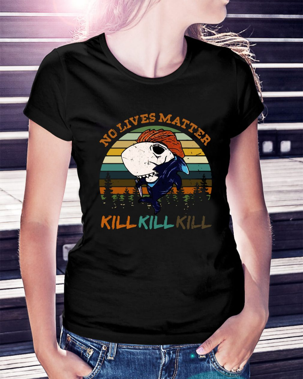Shark no lives matter kill kill kill Ladies Tee