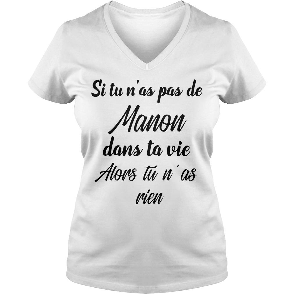 Si Tu n'as pas de Manon dans ta vie Alors tu n' as rien V-neck T-shirt
