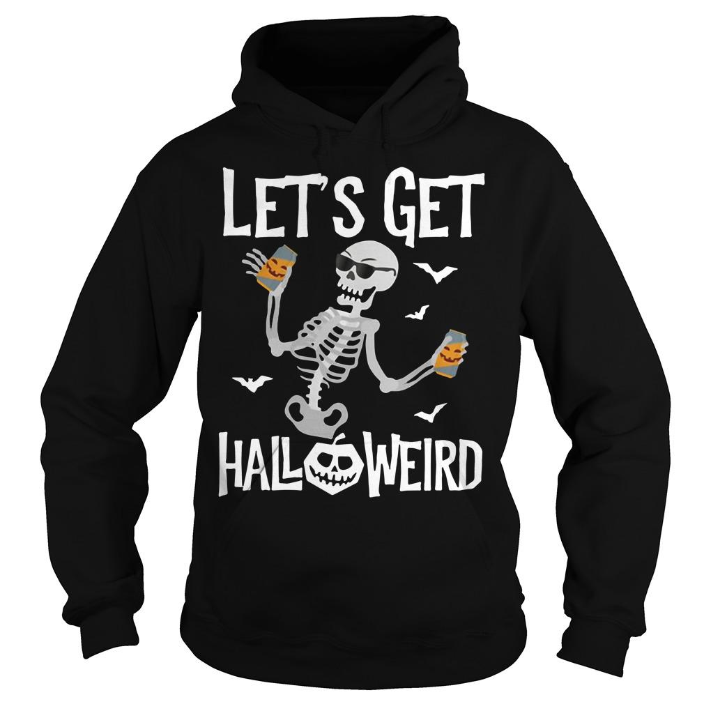 Skeleton let's get Halloweird Hoodie