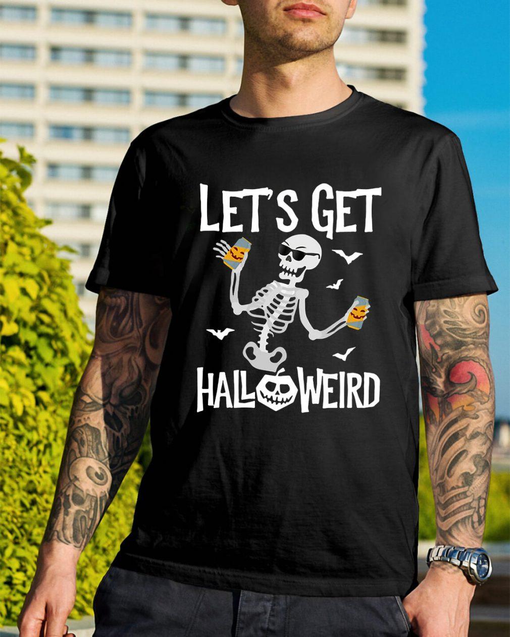 Skeleton let's get Halloweird shirt