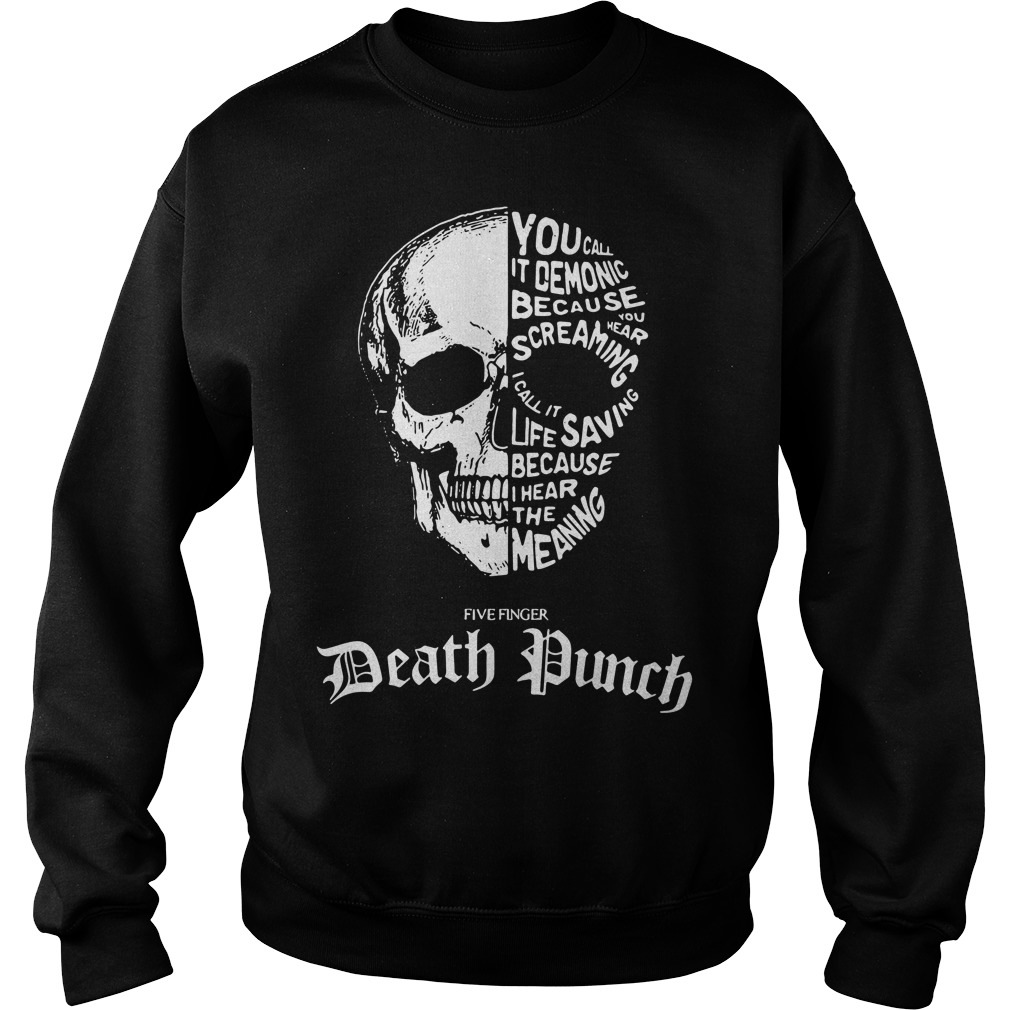 Skull - You call it demonic because you hear the screaming Sweater