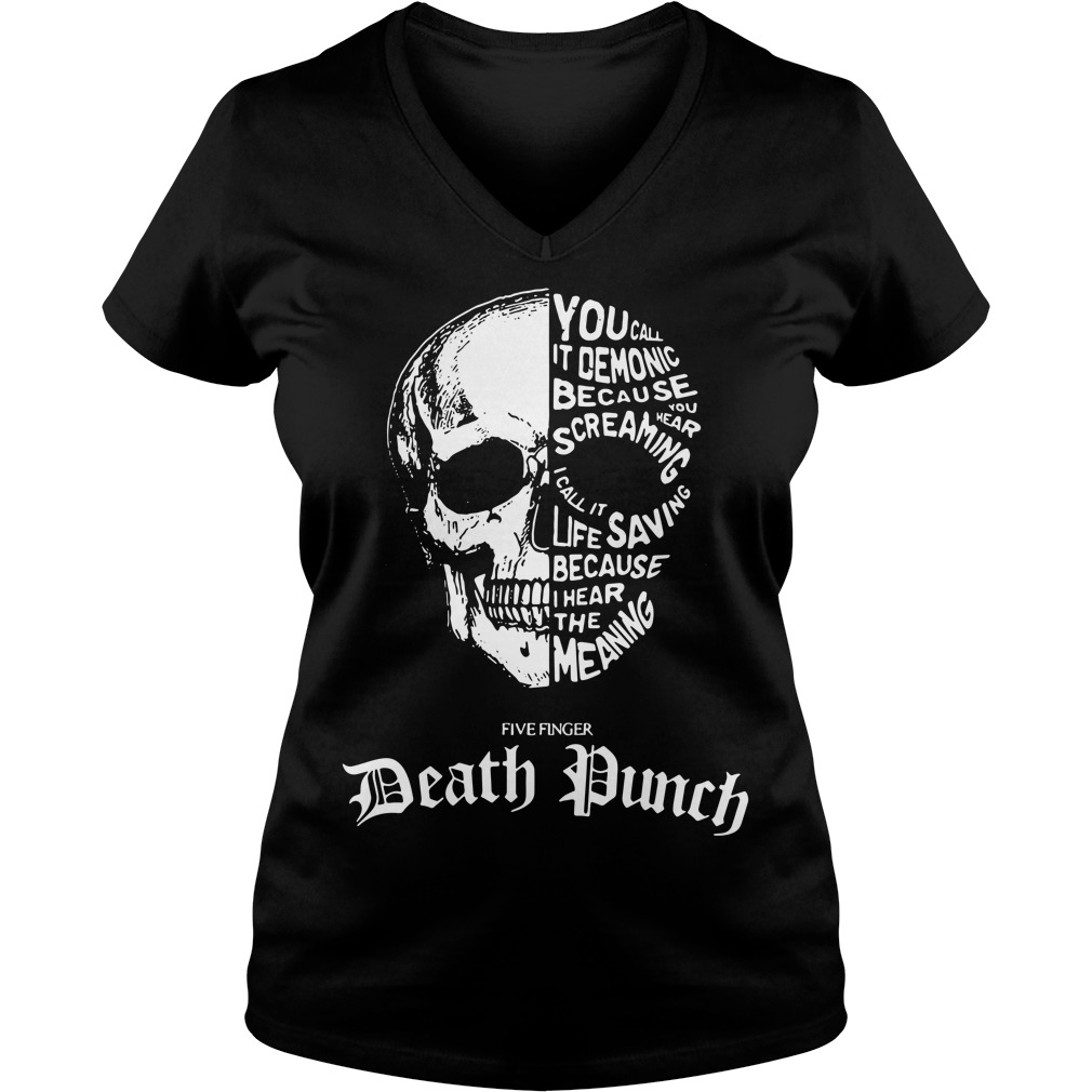 Skull - You call it demonic because you hear the screaming V-neck T-shirt