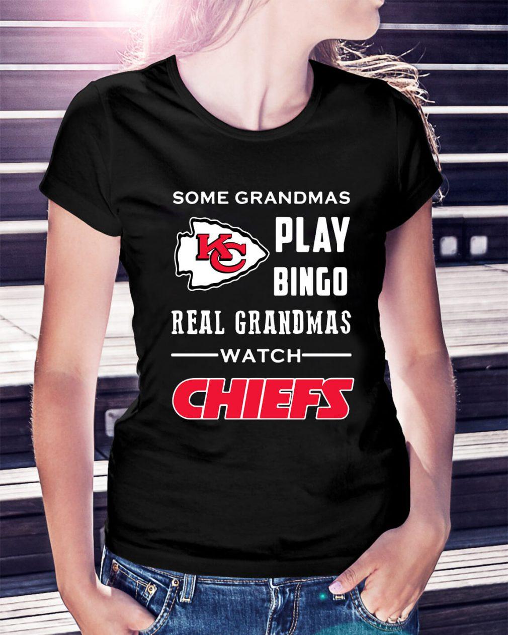 Some grandmas play Bingo real grandmas watch Chiefs Ladies Tee