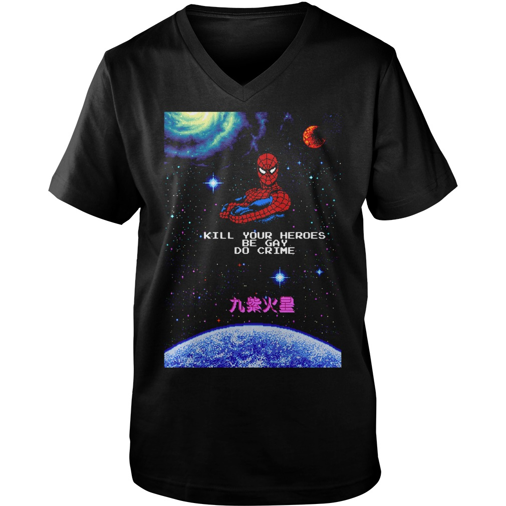 Spiderman kill your heroes be gay do crime Guys V-neck