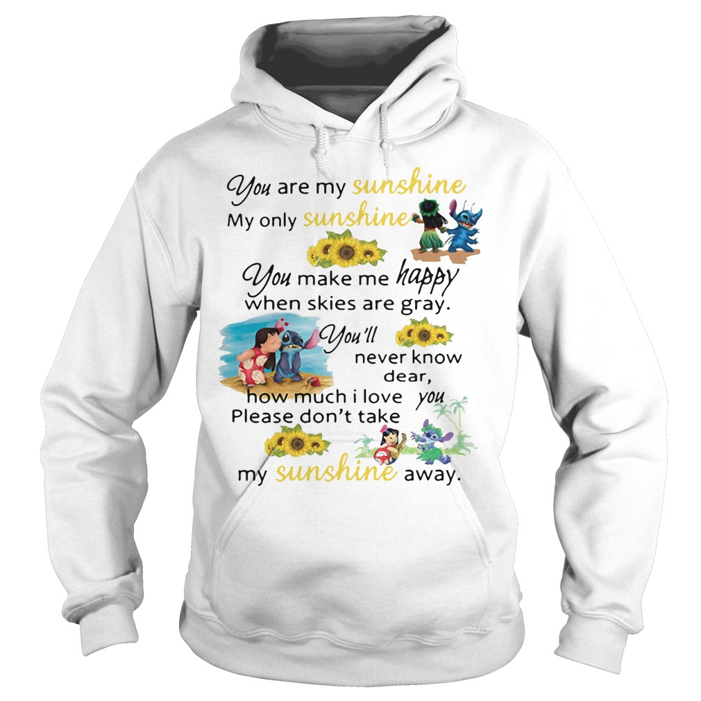 Stitch and Lilo Pelekai you are my sunshine my only sunshine Hoodie
