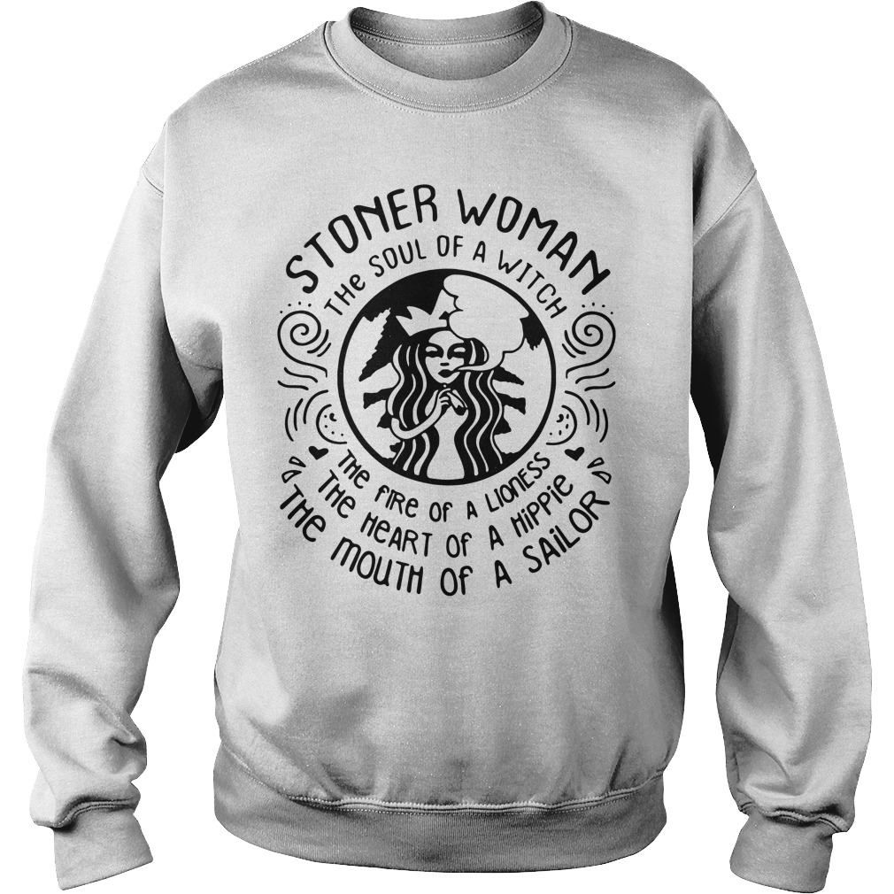 Stoner woman the soul of a witch the fire of a lioness Sweater