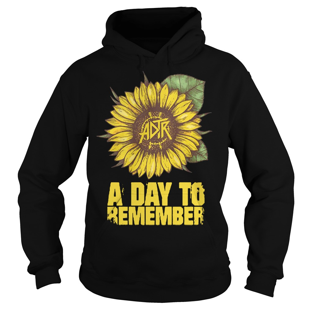 Sunflower ADTR aday to remember Hoodie