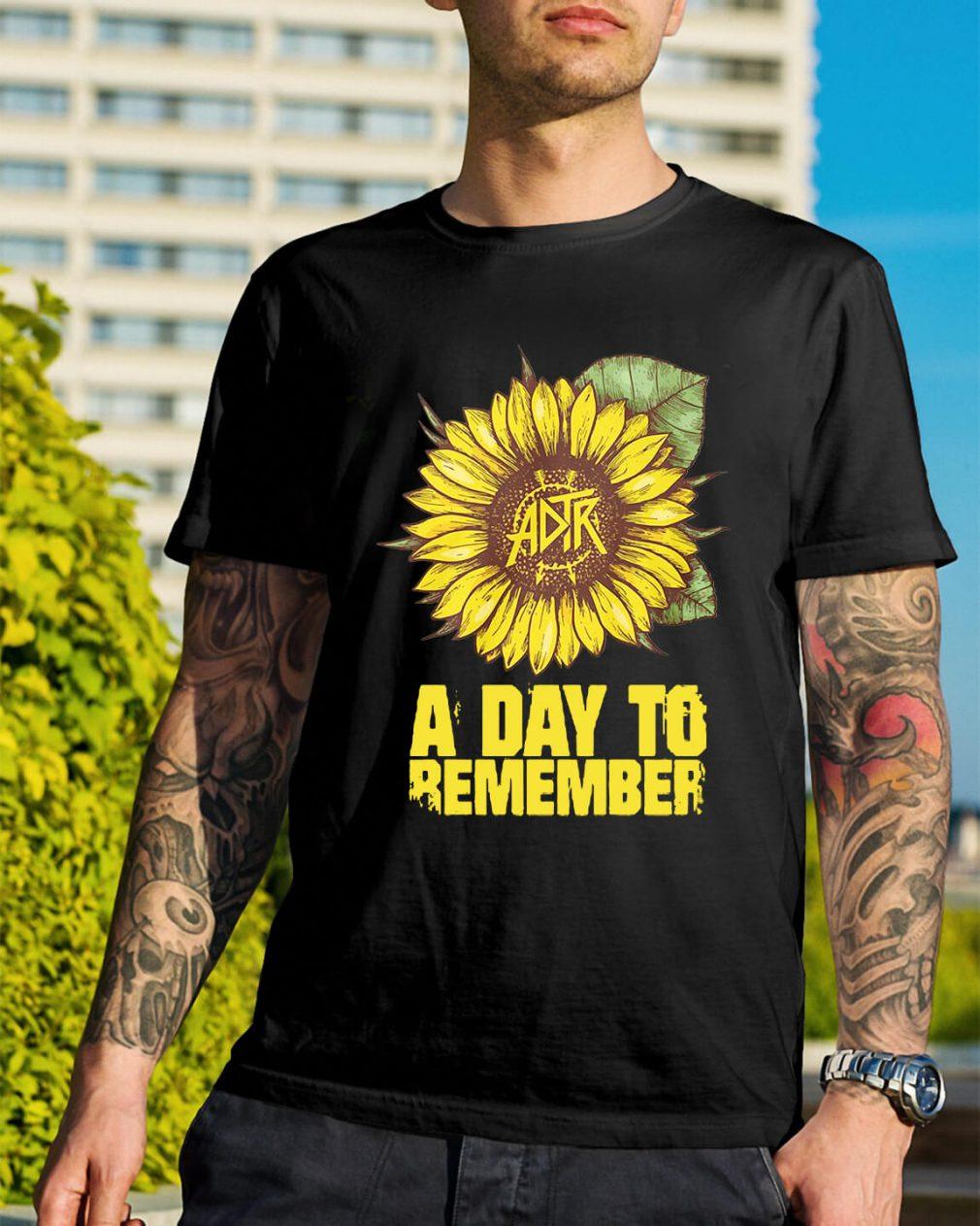Sunflower ADTR aday to remember shirt
