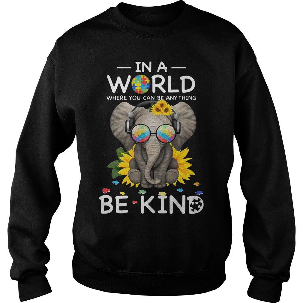 Sunflower autism elephant in a world where you can be anything be kind Sweater