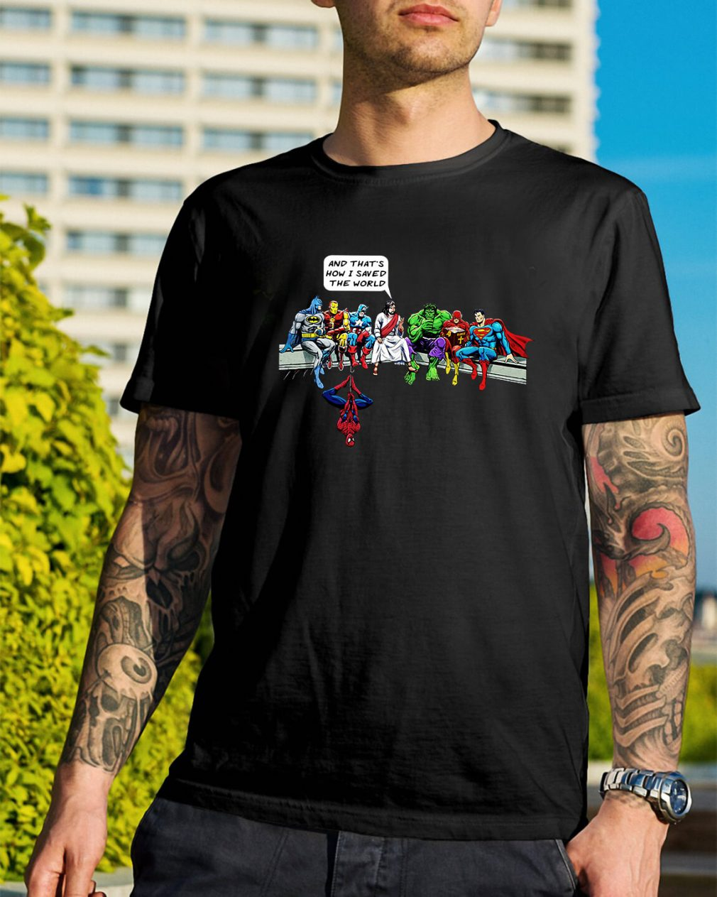 Superheroes and God that's how I saved the world shirt