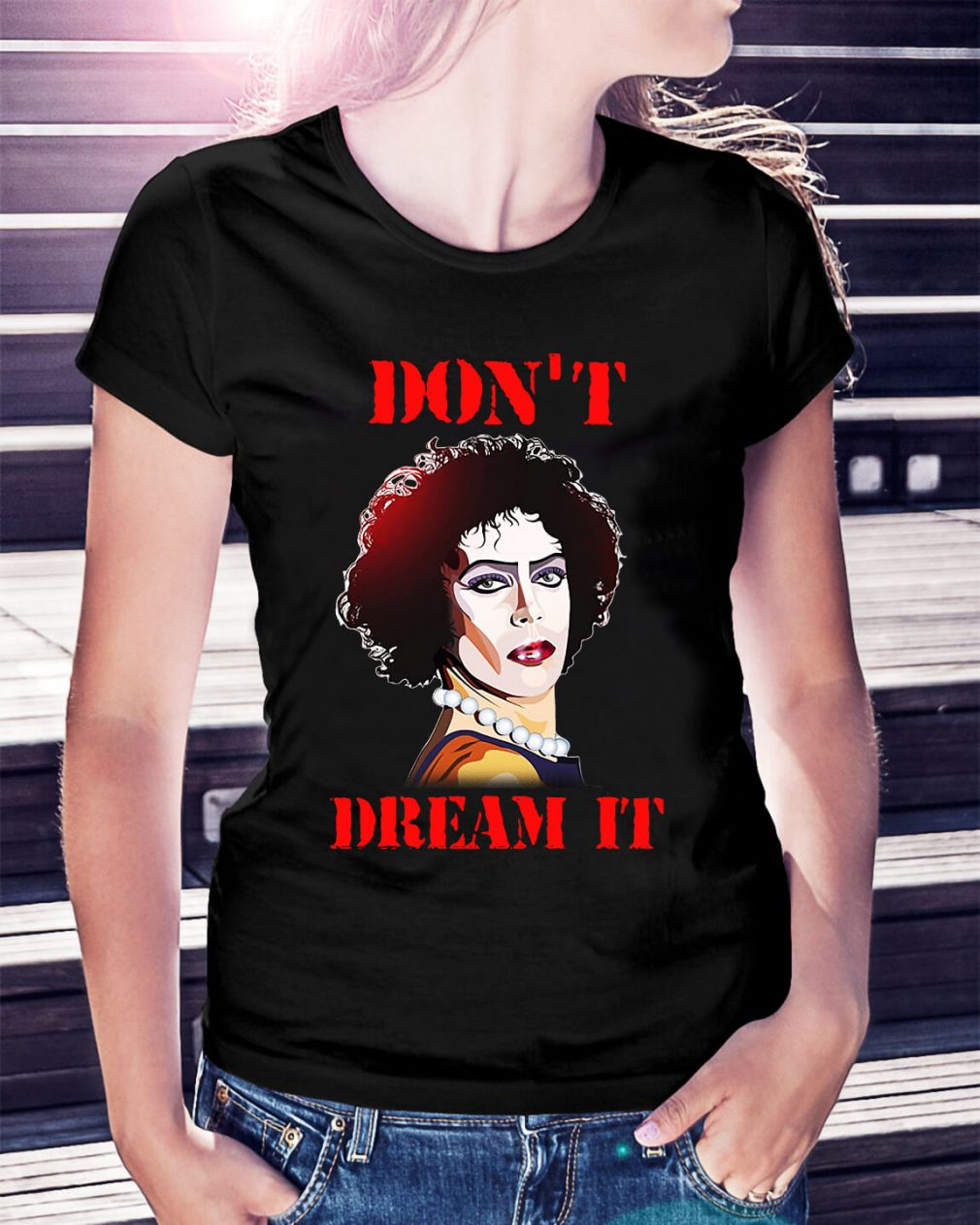 Susan Sarandon - Pennywise Don't dream it be IT Ladies tee