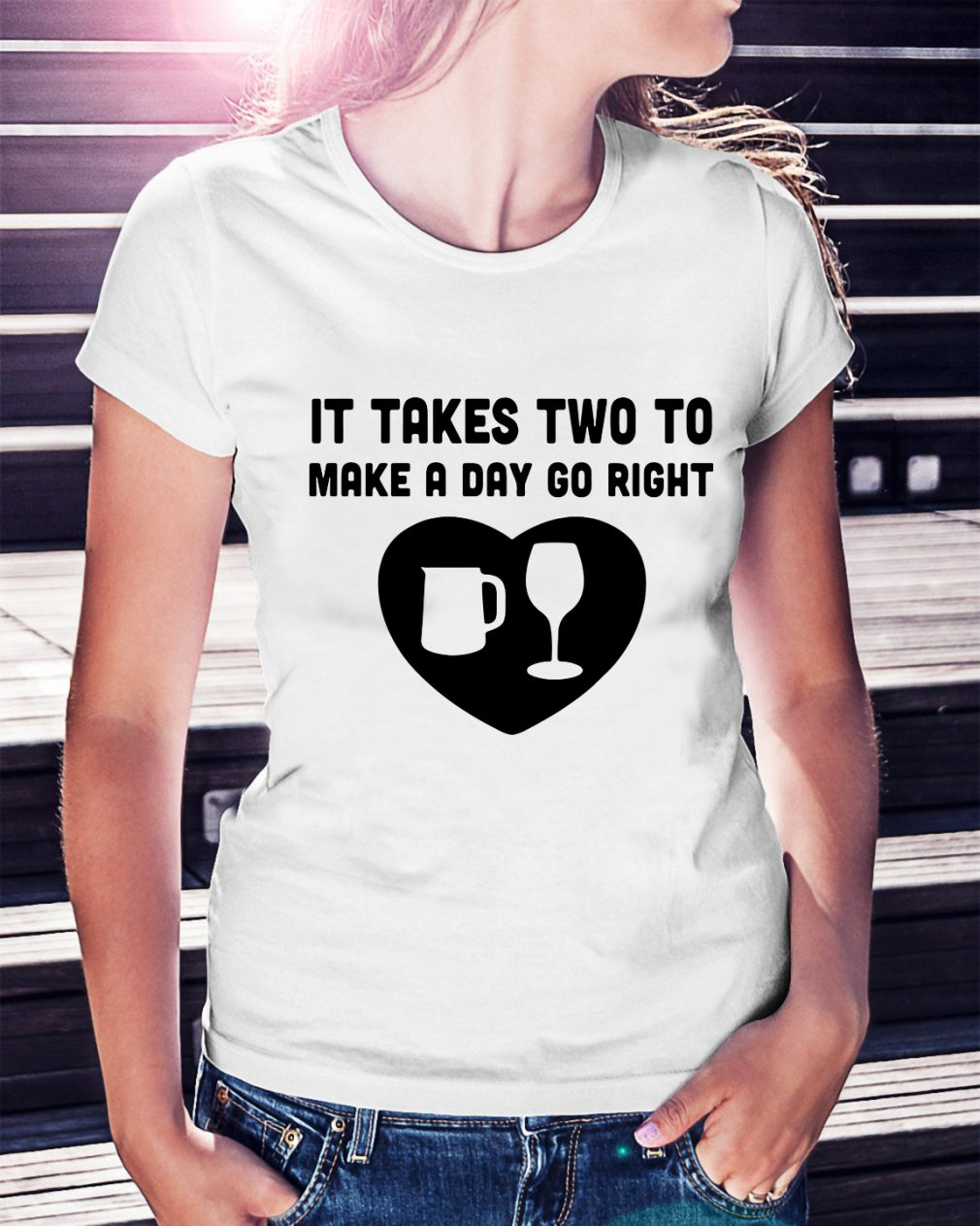 It takes two to make a day go right Ladies Tee