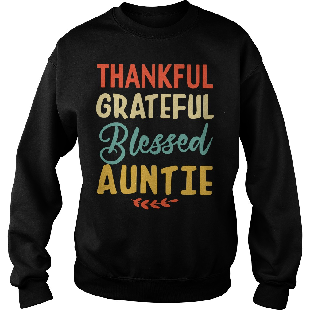 Thankful grateful blessed auntie Sweater
