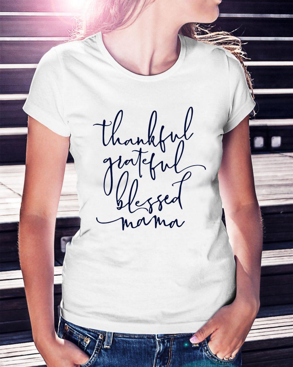 Thankful grateful blessed Mama Ladies Tee